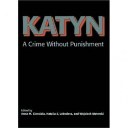 Katyń: A Crime Without Punishment