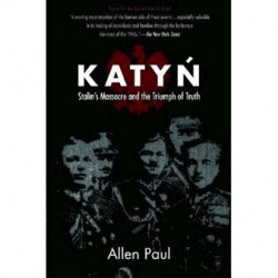 Katyń: Stalin's Massacre and the Triumph of Truth