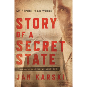 Jan Karski: The Story of a Secret State