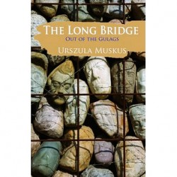 The Long Bridge: Out of the Gulags