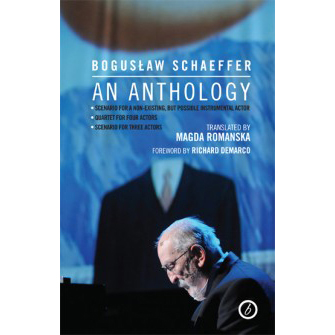 Bogusław Schaeffer: An Anthology