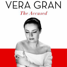 Vera Gran: The Accused