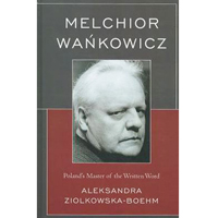 Melchior Wańkowicz – Poland's Master of the Written Word