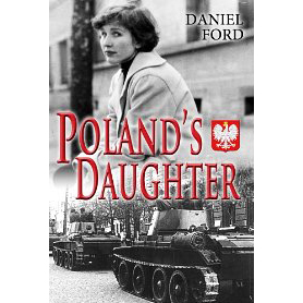 Poland's Daughter: How I Met Basia, Hitchhiked to Italy and Learned About Love, War and Exile