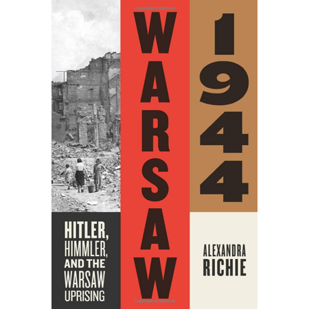 Warsaw 1944: Hitler, Himmler, and the Warsaw Uprising