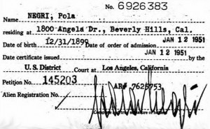 "Pola's 1951 U.S. naturalization certificate. Note the fake date of birth – Dec. 31, 1899. She was born Jan. 3, 1897, as Barbara Apolonia Chalupec, but in later years, writes Kotowski, ""claimed the last day of the century... as her birthday."" Part of that was no doubt shaving a few years off, but the ""last day of the century"" bit undoubtedly must have appealed to her innate sense of drama!"